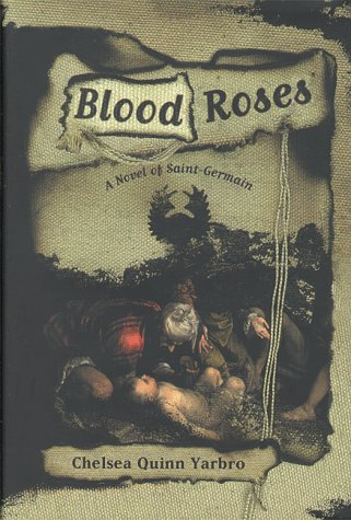 Blood Roses: A Novel of the Count Saint-Germain (St. - Chelsea Rose