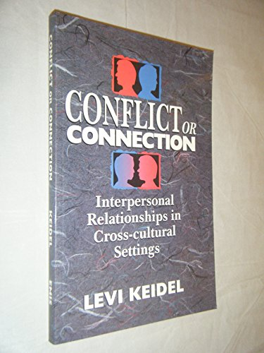 Conflict or Connection: Interpersonal Relationships in Cross-Cultural Settings