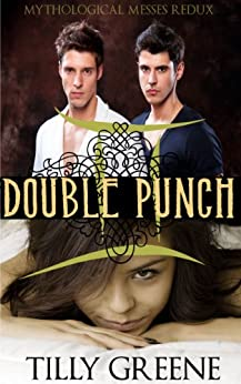 Double Punch (Mythological Messes Redux Book 3) by [Greene, Tilly]