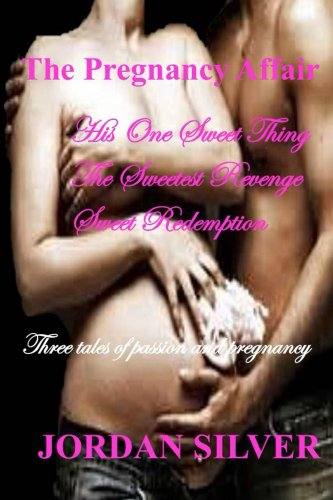 Jordan Sweet (The Pregnancy Affair: His One Sweet Thing, The Sweetest Revenge, Sweet Redemption)