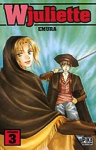 Wjuliette, tome 3  par  Emura
