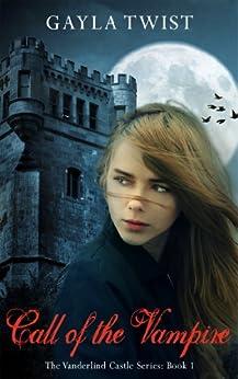 Call of the Vampire (The Vanderlind Castle Series Book 1) by [Twist, Gayla]