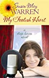My Foolish Heart, Susan May Warren, 1611734347