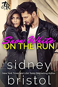 Snow White on the Run: A Modern Fairy Tale (Twisted Royals Book 1) by [Bristol, Sidney]