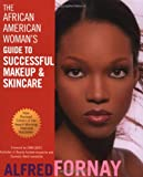 The African American Woman's Guide to Successful Makeup and Skincare, Alfred Fornay, 0471402788