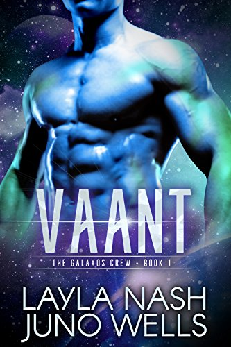 Vaant (The Galaxos Crew Book 1) by [Wells, Juno, Nash, Layla]