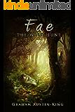 Fae - The Wild Hunt (The Riven Wyrde Saga Book 1)