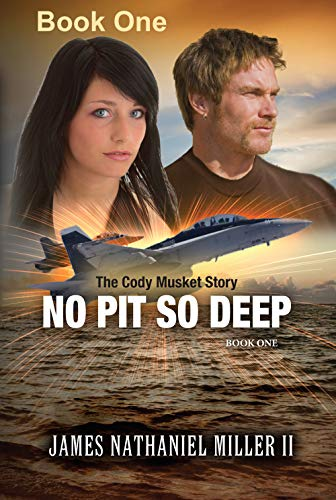 No Pit So Deep (The Cody Musket Story Book 1)