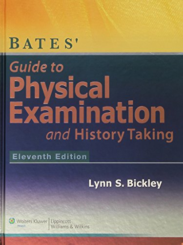 Bates' Guide to Physical Examination and History-Taking - Eleventh Edition by Lippincott Williams & Wilkins