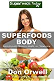 kindle free books energy healing - Superfoods Body: Over 75 Quick & Easy Gluten Free Low Cholesterol Whole Foods Recipes full of Antioxidants & Phytochemicals (Natural Weight Loss Transformation Book 130)