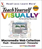 img - for Teach Yourself VISUALLY Macromedia Web Collection: Flash, Dreamweaver, Fireworks book / textbook / text book