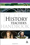 History Teacher's Handbook, Smith, Neil, 1441145346