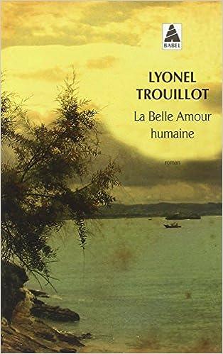 La Belle Amour Humaine Babel Amazones Lyonel Trouillot
