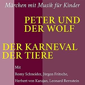 Peter und der Wolf. Der Karneval der Tiere Hörspiel
