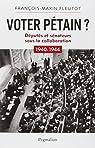 Voter Pétain ? : Députés et sénateurs sous la Collaboration (1940-1944) par Fleutot