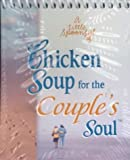 A Little Spoonful of Chicken Soup for the Couple's Soul Desktop Inspiration, Jack L. Canfield and Mark Victor Hansen, 1583755500