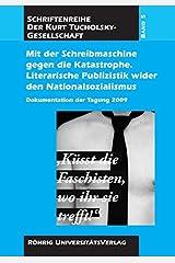 Mit der Schreibmaschine gegen die Katastrophe. Literarische Publizistik wider den Nationalsozialismus Paperback