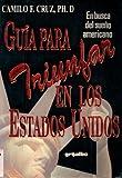 img - for Guia Para Triunfar En Los Estados Unidos: En Busca Del Sueno Americano (Spanish Edition) book / textbook / text book