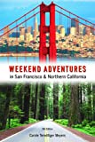 Weekend Adventures in San Francisco and Northern California, Carole Terwilliger Meyers and Carousel Staff, 0917120191