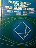img - for Process Chemistry for Water and Wastewater Treatment book / textbook / text book