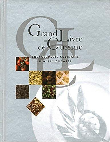 Grand Livre De Cuisine D Alain Ducasse Jean Francois Piege