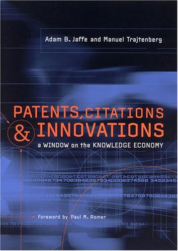 Patents, Citations, and Innovations: A Window on the Knowledge Economy (MIT Press)