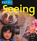 Seeing in Living Things, Karen Hartley and Chris Macro, 157572247X