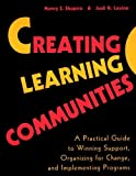 Creating Learning Communities: A Practical Guide to Winning Support, Organizing for Change, and Implementing Programs