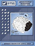 ATSG AW55-50/51SN/AF23/33-5/RE5F22A Automatic Transmission Repair Manual (AW55-50SN - AW55-50SN Valve Body - Best Repair Book Available!)