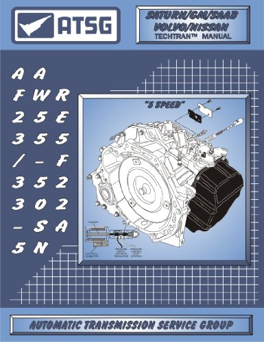 (ATSG AW55-50/51SN/AF23/33-5/RE5F22A Automatic Transmission Repair Manual (AW55-50SN - AW55-50SN Valve Body - Best Repair Book Available!))