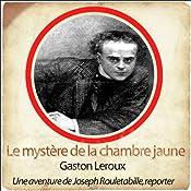 Le mystère de la chambre jaune (Les aventures de Rouletabille 1) | Gaston Leroux