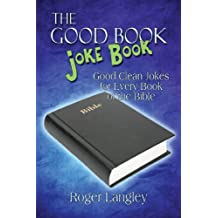 The Good Book Joke Book: Good Clean Jokes for Every Book of the Bible
