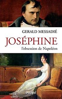 Joséphine, l'obsession de Napoléon par Messadié