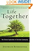 #7: Life Together: The Classic Exploration of Christian in Community