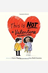 This Is Not a Valentine: (Valentines Day Gift for Kids, Children's Holiday Books) Hardcover