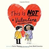 Image of This Is Not a Valentine: (Valentines Day Gift for Kids, Children's Holiday Books)