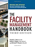 The Facility Management Handbook, David G. Cotts and Kathy O. Roper, 0814413803