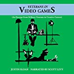 Veterans in Video Games: An Excerpt from Military Veterans in Creative Careers: Creative Mentor Excerpts, Book 6 | Justin Sloan