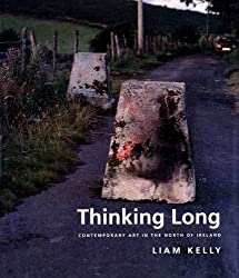 Thinking Long: Contemporary Art in the North of Ireland