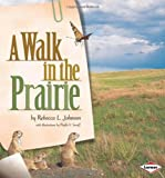 img - for A Walk in the Prairie (Biomes of North America) book / textbook / text book