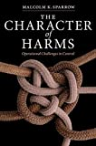 img - for The Character of Harms: Operational Challenges in Control by Malcolm K. Sparrow (2008-05-19) book / textbook / text book