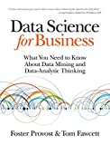 img - for Data Science for Business: What You Need to Know about Data Mining and Data-Analytic Thinking book / textbook / text book