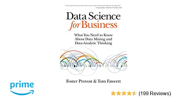 Data Science for Business: What You Need to Know about Data Mining