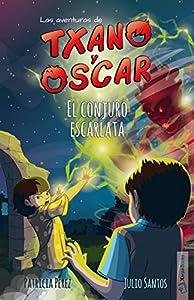 El conjuro escarlata: (7-12 años) (Las aventuras de Txano y Óscar nº 5) (Spanish Edition)