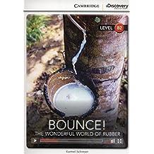 Bounce!: The Wonderful World of Rubber: Upper Intermediate, Book + Online Access