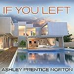 If You Left | Ashley Prentice Norton