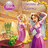La Couronne de Raiponce, DISNEY MONDE ENCHANTE