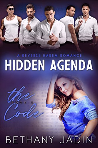 Hidden Agenda: A Reverse Harem Romance (The Code Book 2) by [Jadin, Bethany]