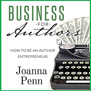 Business for Authors. How to Be an Author Entrepreneur Audiobook