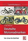 Deutsche Motorradmarken: Wichtige kleine Hersteller  Band 1 (Typenkompass)